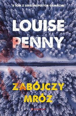 Louise Penny - Inspektor Gamache. Tom 2. Zabójczy mróz