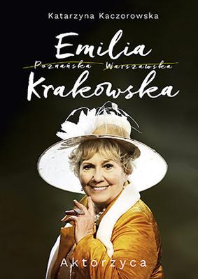 Blanka Kaczorowska - Emilia Krakowska. Aktorzyca