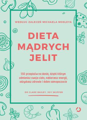 Clare Bailey - Dieta mądrych jelit