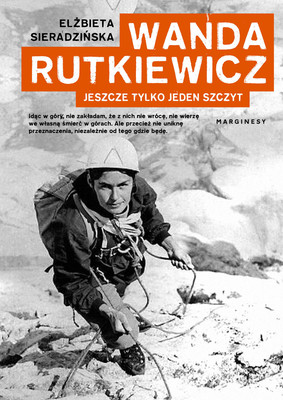 Elżbieta Sieradzińska - Wanda Rutkiewicz. Jeszcze tylko jeden szczyt