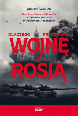 Juliusz Ćwieluch, Mirosław Różański - Dlaczego przegramy wojnę z Rosją