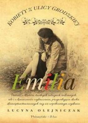 Lucyna Olejniczak - Kobiety z ulicy Grodzkiej. Emilia