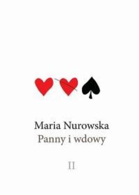 Maria Nurowska - Panny i wdowy. Tom 2