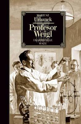 Mariusz Urbanek - Profesor Weigl i karmiciele wszy