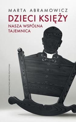 Marta Abramowicz - Dzieci księży. Nasza wspólna tajemnica