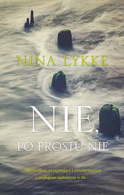 Nina Lykke - Nie, po prostu nie / Nina Lykke - Nei Og Atter Nei