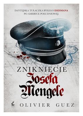 Olivier Guez - Zniknięcie Josefa Mengele / Olivier Guez - La Disparition De Josef Mengele
