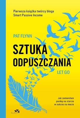 Pat Flynn - Sztuka odpuszczania. Let go