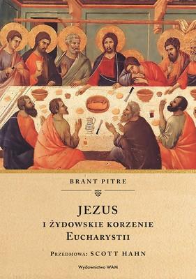 Brant Pitre - Jezus i żydowskie korzenie eucharystii