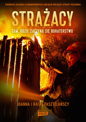 Rafał Pasztelański, Joanna Pasztelańska - Strażacy