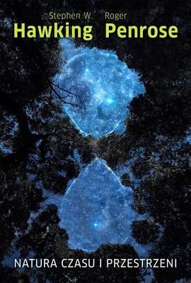 Stephen Hawking, Roger Penrose - Natura czasu i przestrzeni