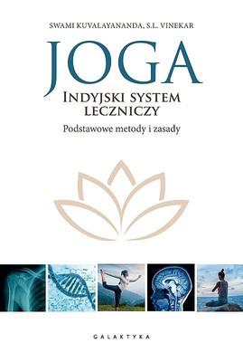 Swami Kuvalayananda, S. L. Vinekar - Joga. Indyjski system leczniczy. Podstawowe metody i zasady