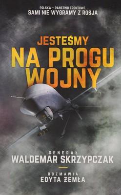 Waldemar Skrzypczak, Edyta Żemła - Jesteśmy na progu wojny
