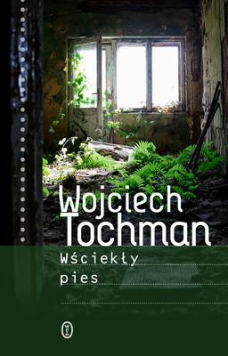 Wojciech Tochman - Wściekły pies