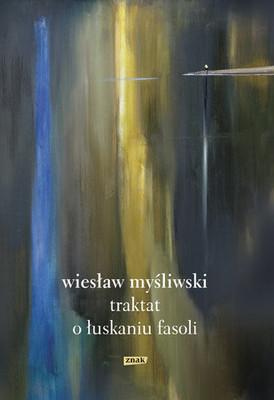 Wiesław Myśliwski - Traktat o łuskaniu fasoli