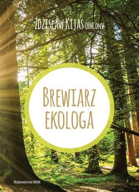 Zdzisław Kijas - Brewiarz ekologa