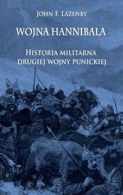 George Lazenby - Wojna Hannibala. Historia militarna drugiej wojny punickiej