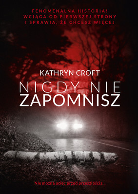 Kathryn Croft - Nigdy nie zapomnisz / Kathryn Croft - The Girl With No Past