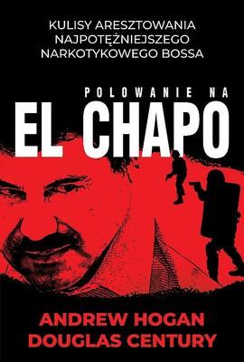 Andrew Hogan, Douglas Century - Polowanie na El Chapo