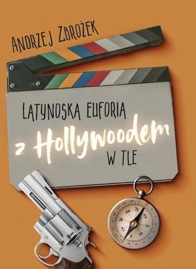 Andrzej Zbrożek - Latynoska euforia z Hollywoodem w tle