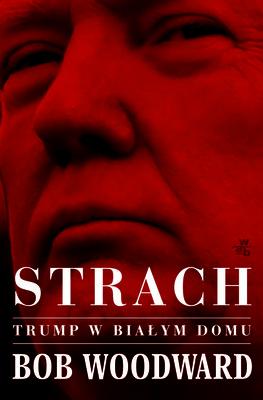Bob Woodward - Strach. Trump w Białym Domu
