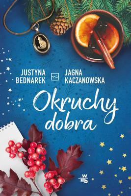 Jagna Kaczanowska, Justyna Bednarek - Okruchy dobra