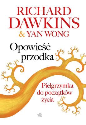 Richard Dawkins, Yan Wong - Opowieść przodka. Pielgrzymka do początków życia