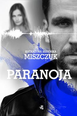 Berenika Katarzyna Miszczuk - Paranoja
