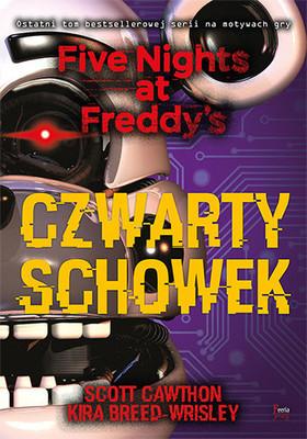 Scott Cawthon, Kira Breed-Wrisley - Five Nights at Freddy's. Tom 3. Czwarty schowek / Scott Cawthon, Kira Breed-Wrisley - Five Nights At Freddy's: The Fourth Closet