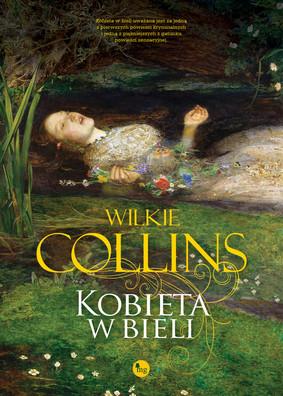 Wilkie Collins - Kobieta w bieli / Wilkie Collins - The Woman In Whiite