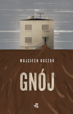 Wojciech Kuczok - Gnój