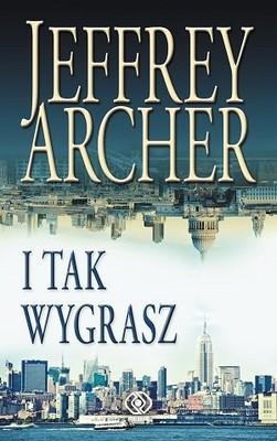 Jeffrey Archer - I tak wygrasz