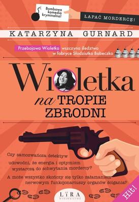 Katarzyna Gurnard - Wioletka na tropie zbrodni