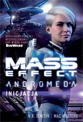 Mac Walters, N.K. Jemisin - Mass Effect: Andromeda. Inicjacja