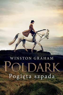 Winston Graham - Dziedzictwo rodu Poldarków. Tom 11. Pogięta szpada / Winston Graham - The Twisted Sword