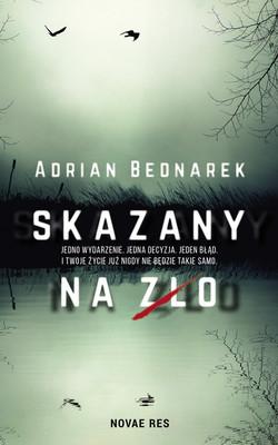 Adrian Bednarek - Skazany na zło