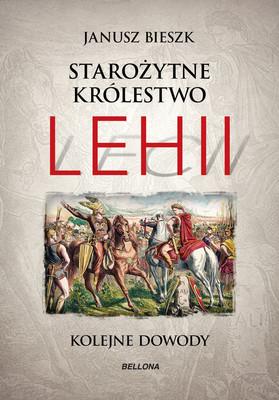 Janusz Bieszk - Starożytne Królestwo Lehii. Kolejne dowody