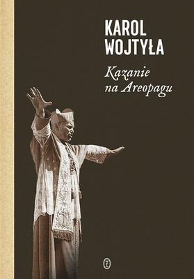 Karol Wojtyła - Kazanie na Areopagu