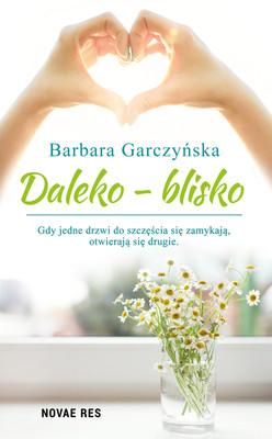 Barbara Garczyńska - Daleko-blisko
