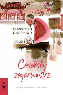 Christoph Ransmayr - Cesarski zegarmistrz