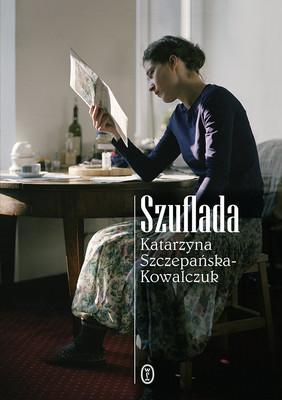Katarzyna Szczepańska-Kowalczuk - Szuflada