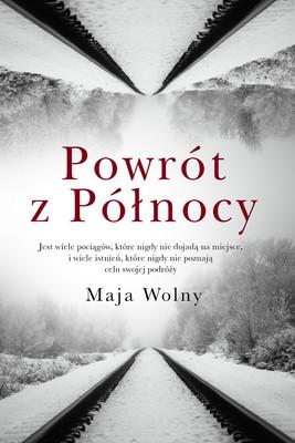 Maja Wolny - Powrót z Północy
