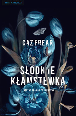 Caz Frear - Słodkie kłamstwa / Caz Frear - Sweet Little Lies