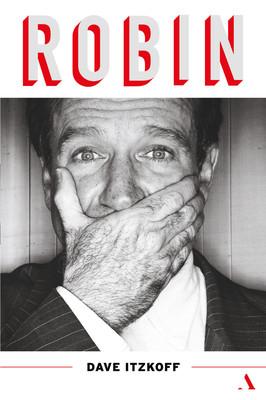 Dave Itzkoff - Robin. Biografia Robina Williamsa