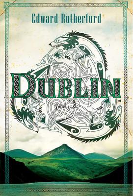 Edward Rutherfurd - Dublin / Edward Rutherfurd - Dublin: Foundation (aka The Princes Of Ireland)