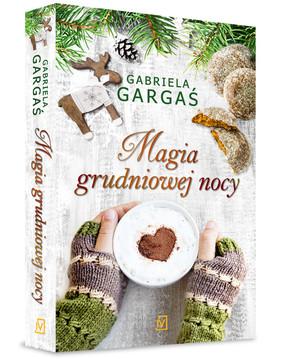 Gabriela Gargaś - Magia grudniowej nocy