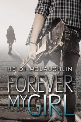 Heidi McLaughlin - Forever my girl
