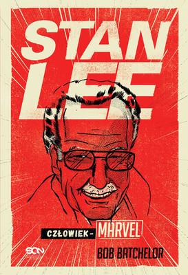 John Batchelor - Stan Lee. Człowiek-Marvel / John Batchelor - Stan Lee: The Man Behind Marvel