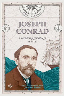 Maya Jasanoff - Joseph Conrad i narodziny globalnego świata