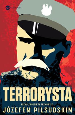 Michał Wójcik, Józef Piłsudski - Terrorysta